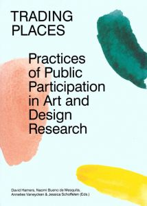 Trading Places: Practices Of Public Participation In Art And Design Re Search