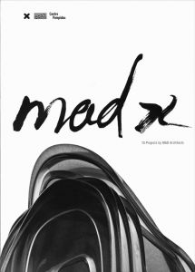 Mad X - 10 Projects By Mad Architects