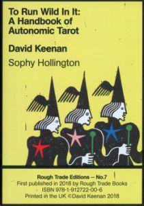 To Run Wild In It: A Handbook Of Autonomic Tarot