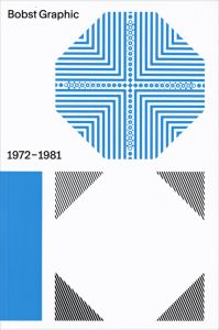 Bobst Graphic 1971-1981 (eng Ed)