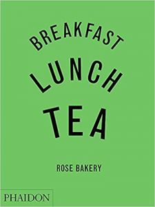 Breakfast Lunch Tea: The Many Little Meals of Rose Bakery