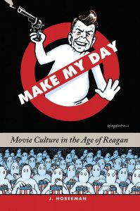 Make My Day: Movie Culture in the Age of Reagan