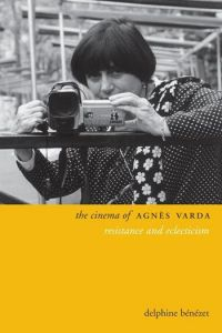 The Cinema of Agnès Varda: Resistance and Eclecticism (Director's Cut)