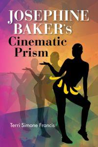 Josephine Baker's Cinematic Prism