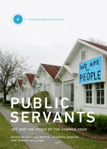 Public Servants - Art and the Crisis of the Common Good