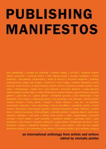Publishing Manifestos: An International Anthology from Artists and Writers