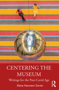 Centering the Museum: Writings for the Post-Covid Age