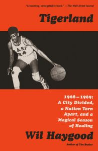 Tigerland: 1968-1969: A City Divided, a Nation Torn Apart, and a Magical Season of Healing (hardcover)