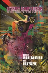 Literary Afrofuturism in the Twenty-First Century