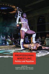 Professional Wrestling: Politics and Populism