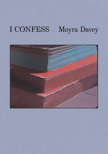 Moyra Davey: I Confess