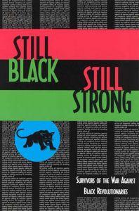 Still Black, Still Strong: Survivors of the U.S. War Against Black Revolutionaries
