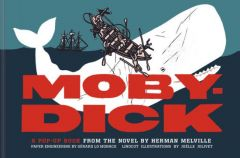 Moby Dick: A Pop Up Book From The Novel By Herman Melville