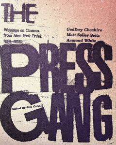 The Press Gang: Writings on Cinema from New York Press, 1991-2011