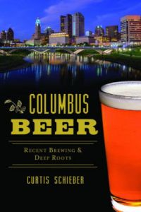 Columbus Beer: Recent Brewing and Deep Roots