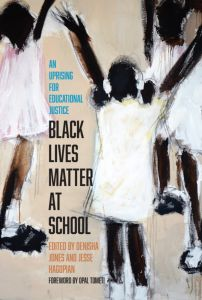 Black Lives Matter at School: An Uprising for Educational Justice