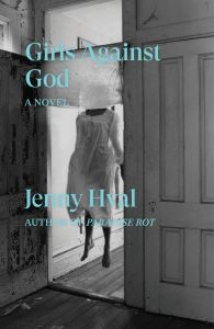 Girls Against God: A Novel