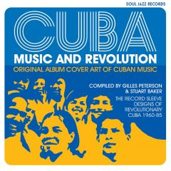 Cuba: Music and Revolution: Original Album Cover Art of Cuban Music: The Record Sleeve Designs of Revolutionary Cuba 1960–85