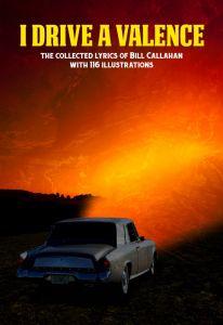 I Drive a Valence: The Collected Lyrics of Bill Callahan