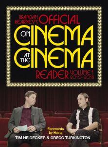 Brandan Kearney's Official On Cinema At the Cinema Reader: Volume One: 2010-2018