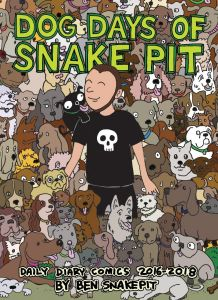Dog Days of Snake Pit: Daily Diary Comics 2016-2018