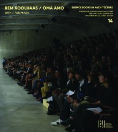 Rem Koolhaas, OMA + AMO / Spaces for Prada