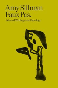 Amy Sillman: Faux Pas: Selected Writings and Drawings