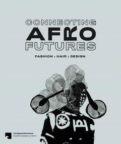 Connecting Afro Futures: Fashion x Hair x Design