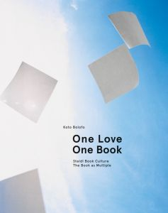 Koto Bolofo: One Love, One Book: Steidl Book Culture: The Book as Multiple