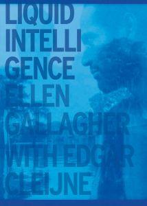 Ellen Gallagher & Esgar Cleijne: Liquid Intelligence
