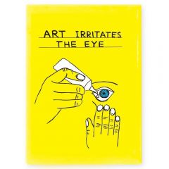 Art Irritates The Eye Magnet by David Shrigley