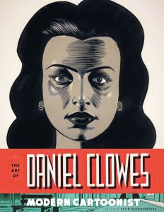 The Art Of Daniel Clowes Modern Cartoonist