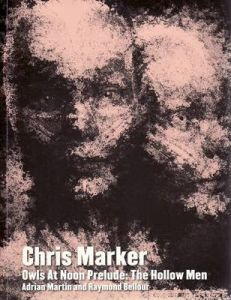 Chris Marker: Owls at Noon Prelude: The Hollow Men