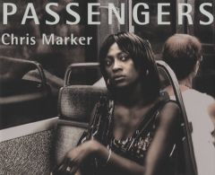 Chris Marker: Passengers