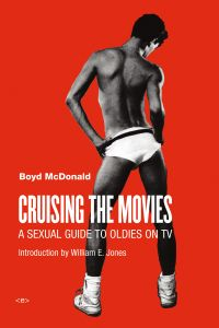 Cruising the Movies A Sexual Guide to Oldies on TV