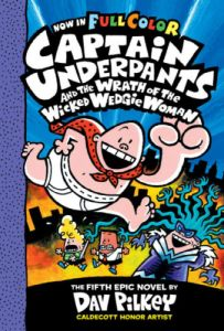 Captain Underpants and the Wrath of the Wicked Wedgie Woman #5