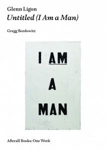 Glenn Ligon Untitled (I Am a Man)