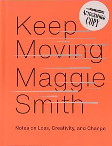 Keep Moving: Notes on Loss, Creativity, and Change (signed by the author)