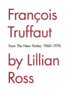 François Truffaut by Lillian Ross