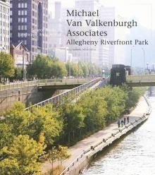 Michael Van Valkenburgh / Allegheny Riverfront Park