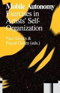 Mobile Autonomy Exercises in Artists' Self-Organization