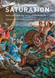 Saturation - Race, Art, and the Circulation of Value [Critical Anthologies in Art and Culture]