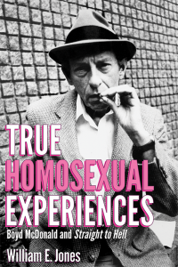 True Homosexual Experiences: Boyd McDonald and Straight to Hell
