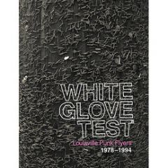 White Glove Test - Louisville Punk Flyers 1978–1994