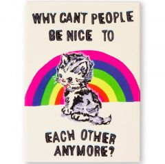 Why Can't People Be Nice To Each Other Anymore Magnet by Magda Archer