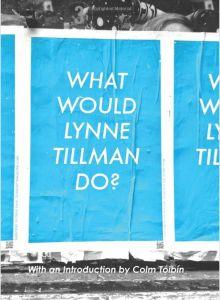 What Would Lynne Tillman Do?