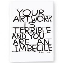 Your Artwork is Terrible Magnet by David Shrigley