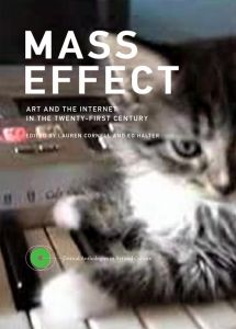 Mass Effect - Art and the Internet in the Twenty-First Century