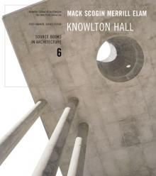 Mack Scogin And Merrill Elam Architects / Knowlton Hall