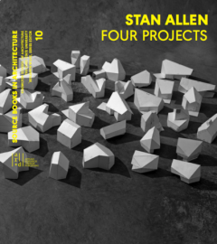 STAN ALLEN: FOUR PROJECTS